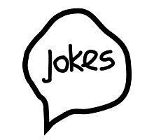 jokes Photographic Print