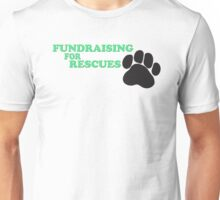 Fundraising For Rescues Unisex T-Shirt