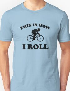 Cyclist - This is How I Roll T-Shirt