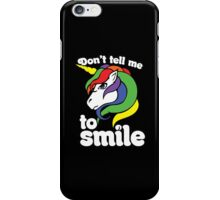 Don't tell me to smile iPhone Case/Skin