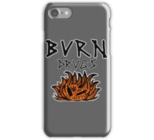 Burn Drugs iPhone Case/Skin
