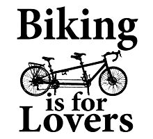 Biking is for Lovers Photographic Print