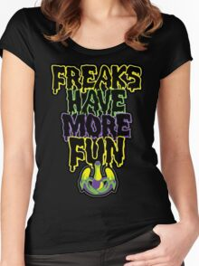 Freaks Have More Fun Women's Fitted Scoop T-Shirt