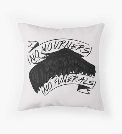 No Mourners. No Funerals   Six of Crows Throw Pillow