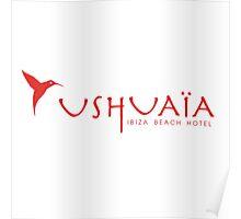 Ushuaia Ibiza Poster