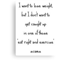 I want to lose weight... Canvas Print