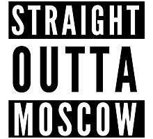 Straight Outta Moscow Photographic Print