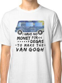 Funny Artist Pun Monet Degas Van Gogh Classic T-Shirt