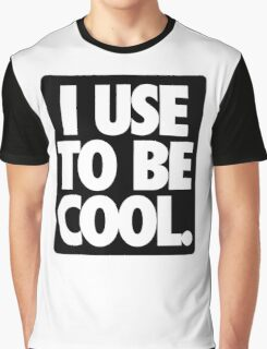 I USE TO BE COOL. - Alternate Graphic T-Shirt