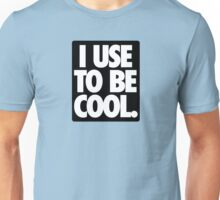 I USE TO BE COOL. - Alternate Unisex T-Shirt