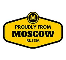 Proudly From Moscow Russia Photographic Print