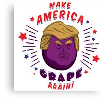 Make America Grape Again! Canvas Print