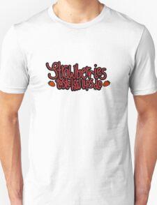 Strawberries Taste How Lips Do  Unisex T-Shirt