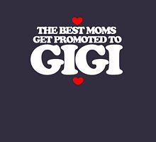 the best moms get promoted to Gigi Womens Fitted T-Shirt