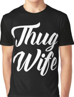 Thug Wife Funny Quote Graphic T-Shirt