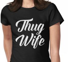Thug Wife Funny Quote Womens Fitted T-Shirt