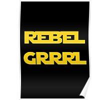 REBEL GIRL GRRRL PRINCESS LEIA STAR WARS Poster
