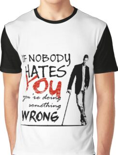Dr House - If Nobody Hates You... Graphic T-Shirt
