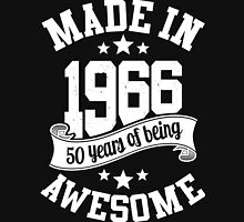 Made in 1966 , 50 Years of Being Awesome T Shirts & Hoodies , Mugs , Gifts & More ( 2016 Birthday ) Unisex T-Shirt