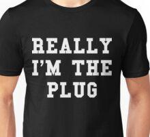 Really I'm The Plug - White Text Unisex T-Shirt