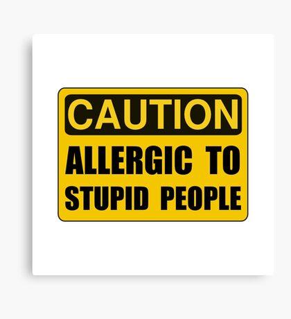 Allergic To Stupid People Canvas Print
