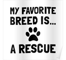 Favorite Breed Rescue Poster