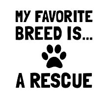 Favorite Breed Rescue Photographic Print