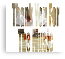 Thank You For The Music Canvas Print