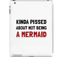 Pissed Not Mermaid iPad Case/Skin