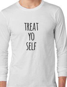 Treat Yo Self Funny Quote Long Sleeve T-Shirt