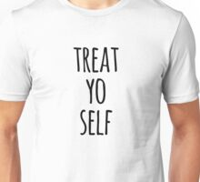 Treat Yo Self Funny Quote Unisex T-Shirt