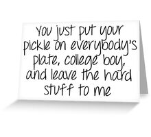 Dirty Dancing - You just put your pickle on everybody's plate Greeting Card