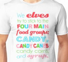 We Elves stick to our four food groups - Elf shirt Unisex T-Shirt