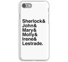 Sherlock & John & Mary & Molly & Irene & Lestrade. (Sherlock) iPhone Case/Skin