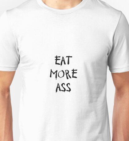 Eat More Ass Unisex T-Shirt