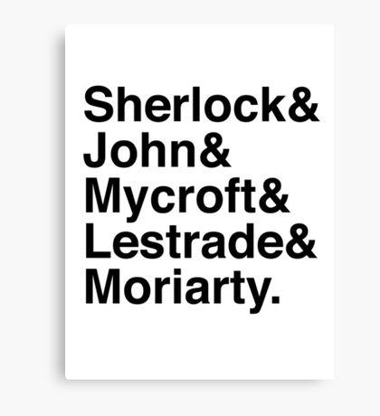 Sherlock & John & Mycroft & Lestrade & Moriarty. (Sherlock) Canvas Print