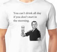 Cant Drink All Day Unisex T-Shirt