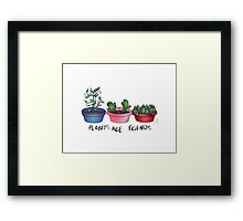 Plants Are Friends Cute Print Framed Print