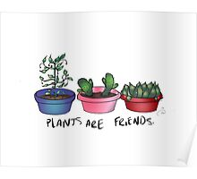 Plants Are Friends Cute Print Poster