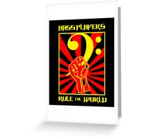 Bass Players - Rule The World Greeting Card