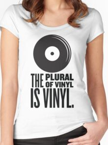The Plural Of Vinyl Is Vinyl Women's Fitted Scoop T-Shirt