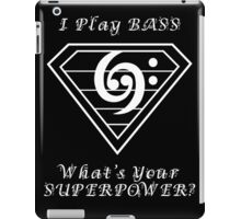I play bass What's Your Superpower - Bass Players Tshirt iPad Case/Skin