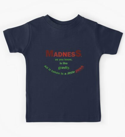 Quotes and quips - madness... Kids Tee