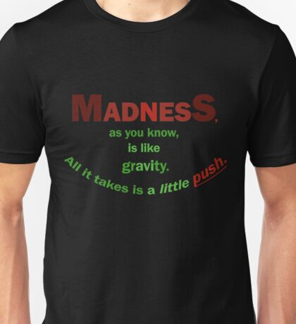 Quotes and quips - madness... Unisex T-Shirt