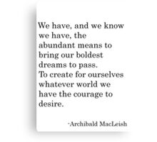 MacLeish Quote Canvas Print