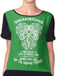 Shenanigans - Because Life Is More Fun When You Are Up To Something Chiffon Top