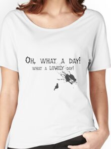 Quotes and quips - oh, what a day! Women's Relaxed Fit T-Shirt