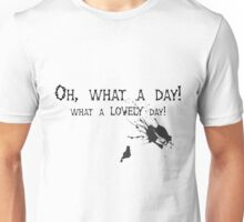 Quotes and quips - oh, what a day! Unisex T-Shirt