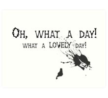 Quotes and quips - oh, what a day! Art Print