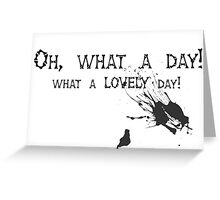 Quotes and quips - oh, what a day! Greeting Card
